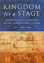 Kingdom for a Stage by Joy Hancox