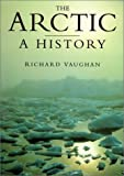 Vaughan, Richard: The Arctic: A History