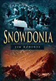 Roberts, Jim: Snowdonia (Britain in Old Photographs)