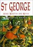 Riches, Samantha: St George: Hero, Martyr and Myth