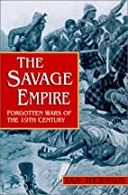 The savage empire : wars of the 19th century…