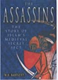 Bartlett, W. B.: Assassins: The Story of Medieval Islam's Secret Sect