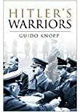 Knopp Guido: Hitler's Warriors