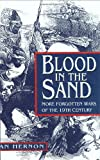 Hernon, Ian: Blood in the Sand: More Forgotten Wars of the 19th Century