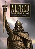 Peddie, John: Alfred: Warrior King