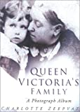 Zeepvat, Charlotte: Queen Victoria's Family: A Century of Photographs 1840-1940