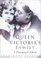Queen Victoria's Family: A Century of…