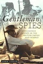 Gentleman Spies: Intelligence Agents in the…