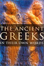 The Ancient Greeks in Their Own Words by…