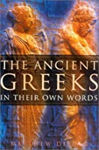 The Ancient Greeks: In Their Own Words by…