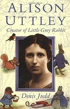 Alison Uttley by Denis Judd