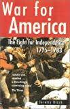 Black, Jeremy: War For America: The Fight For Independence, 1775-1783
