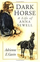 Dark Horse: A Life of Anna Sewell by…