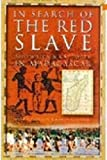 Parker-Pearson, Michael: In Search of the Red Slave: Shipwreck and Captivity in Madagascar