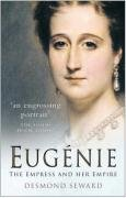 Eugenie: The Empress and Her Empire by…