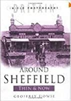 Around Sheffield Then and Now (Britain in…
