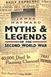Hayward, James: Myths & Legends of the Second World War