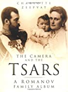 The Camera and the Tsars: A Romanov Family…