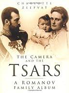 The Camera and the Tsars: A Romanov Family…
