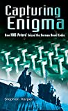 Harper, Stephen: Capturing Enigma: How Hms Petard Seized the German Naval Codes