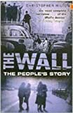 Hilton, Christopher: The Wall : The People's Story