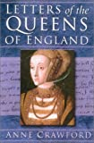 Crawford, Anne: Letters of the Queens of England
