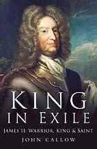 King in Exile: James II: Warrior, King &…