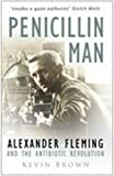 Brown, Kevin: Penicillin Man: Alexander Fleming and the Antibiotic Revolution