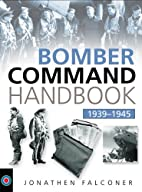 Bomber Command Handbook 1939-1945 by…