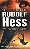 Nesbit, Roy Conyers: The Flight of Rudolf Hess: Myths and Reality