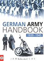 German Army Handbook 1939-1945 by James…