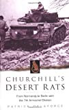 Delaforce, Patrick: Churchill's Desert Rats: From Normandy to Berlin With the 7th Armoured Division
