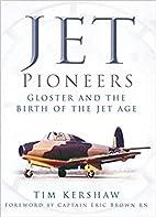 Jet Pioneers by Tim Kershaw