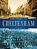Brooks, Robin: The Story of Cheltenham