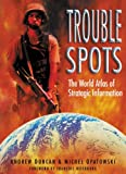 Duncan, Andrew: Trouble Spots: The World Atlas of Strategic Information