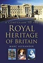 A Companion to the Royal Heritage of Britain…