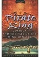 The Pirate King: Coxinga and the Fall of the…