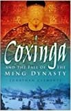 Clements, Jonathan: Coxinga And The Fall Of The Ming Dynasty