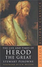 The Life and Times of Herod the Great by…
