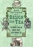 Pettigrew, Jane: Design For Tea: Tea Wares From The Dragon Court To Afternoon Tea