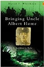 Bringing Uncle Albert Home by David P.…