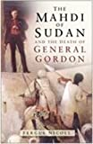 NICOLL, FERGUSS: The Mahdi Of Sudan And The Death Of General Gordon
