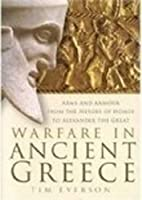 Warfare in Ancient Greece: Arms and Armour…
