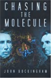 Buckingham, John: Chasing the Molecule