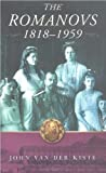 Van Der Kiste, John: Romanovs: 1818-1959