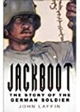 Laffin, John: Jackboot: The Story of the German Soldier
