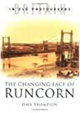 Thompson, Dave: The Changing Face of Runcorn