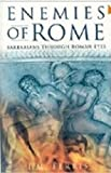 Ferris, Iain: Enemies of Rome: Barbarians Through Roman Eyes
