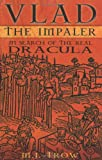 Trow, M. J.: Vlad the Impaler : In Search of Dracula