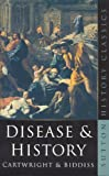 Cartwright, Frederick F.: Disease and History